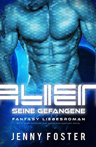 Alien - Seine Gefangene: 90min Science Fiction Liebesroman