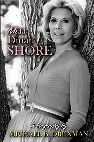 Miss Dinah Shore: A Biography