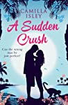 A Sudden Crush by Camilla Isley