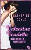 Küss mich im Mondschein (Valentine Vendetta, #2)