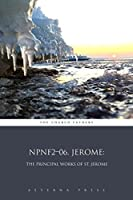 Jerome: The Principal Works of St. Jerome (Illustrated) [NPNF2-06]