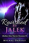 Ravished by Jalek (Olodian Alien Warrior, #3)