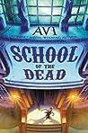 School of the Dead by Avi
