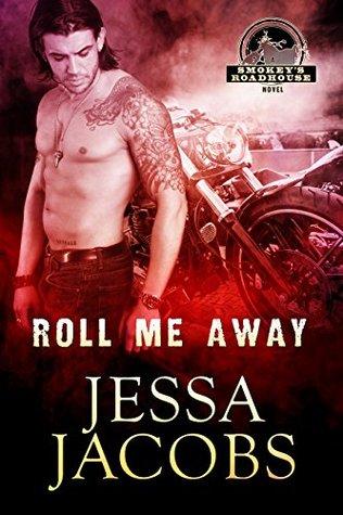 Roll Me Away by Jessa Jacobs