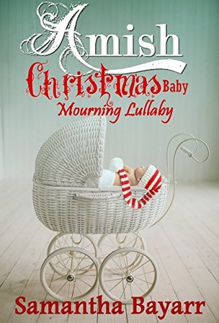 Amish Christmas Baby: Mourning Lullaby