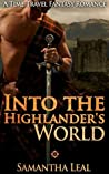 Into the Highlander's World by Samantha Leal