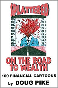 Splattered on the Road to Wealth
