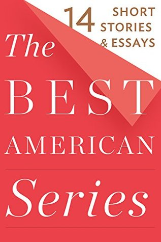 The Best American Series: 14 Short Stories & Essays