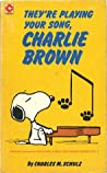 They're Playing Your Song, Charlie Brown (Peanuts Coronet, #53)