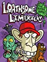 Loathsome Limericks and Rotten Rhymes