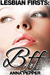 LESBIAN EROTICA: BFF (First Time Bisexual Romance Includes Hot Girl on Girl FF Lesbian Sex Stories) SEXY LESBIAN FICTION FANTASY BUNDLE 2016 by A New Free Life Books - W/ BONUS BOOK & PHOTO GALLERY