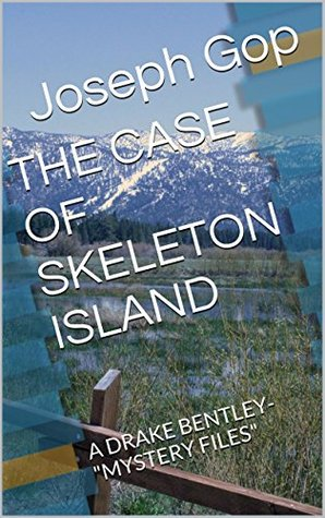 "THE CASE OF SKELETON ISLAND: A DRAKE BENTLEY-""MYSTERY FILES"""