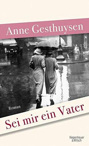 Sei mir ein Vater by Anne Gesthuysen