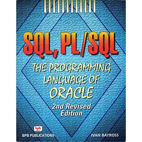 Sql plsql the programming language of oracle ivan bayross 4th.