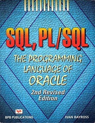 SQL, PL/SQL: The Programming Language of Oracle