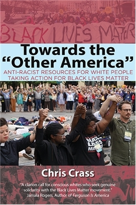 "Towards the ""Other America"": Anti-Racist Resources for White People Taking Action for Black Lives Matter"