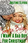 Santa Baby, I Want A Bad Boy For Christmas