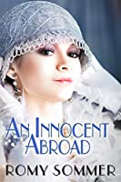 An Innocent Abroad: A Jazz Age Romance
