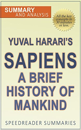 Sapiens A Brief History of Mankind by Yuval Noah Harari Summary and Analysis