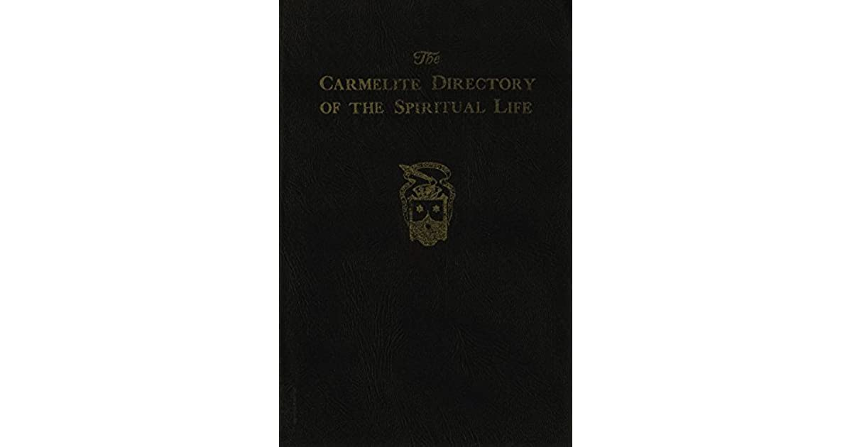 The Carmelite Directory of the Spiritual Life by Austin Chadwell