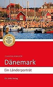 Dänemark: Ein Länderporträt