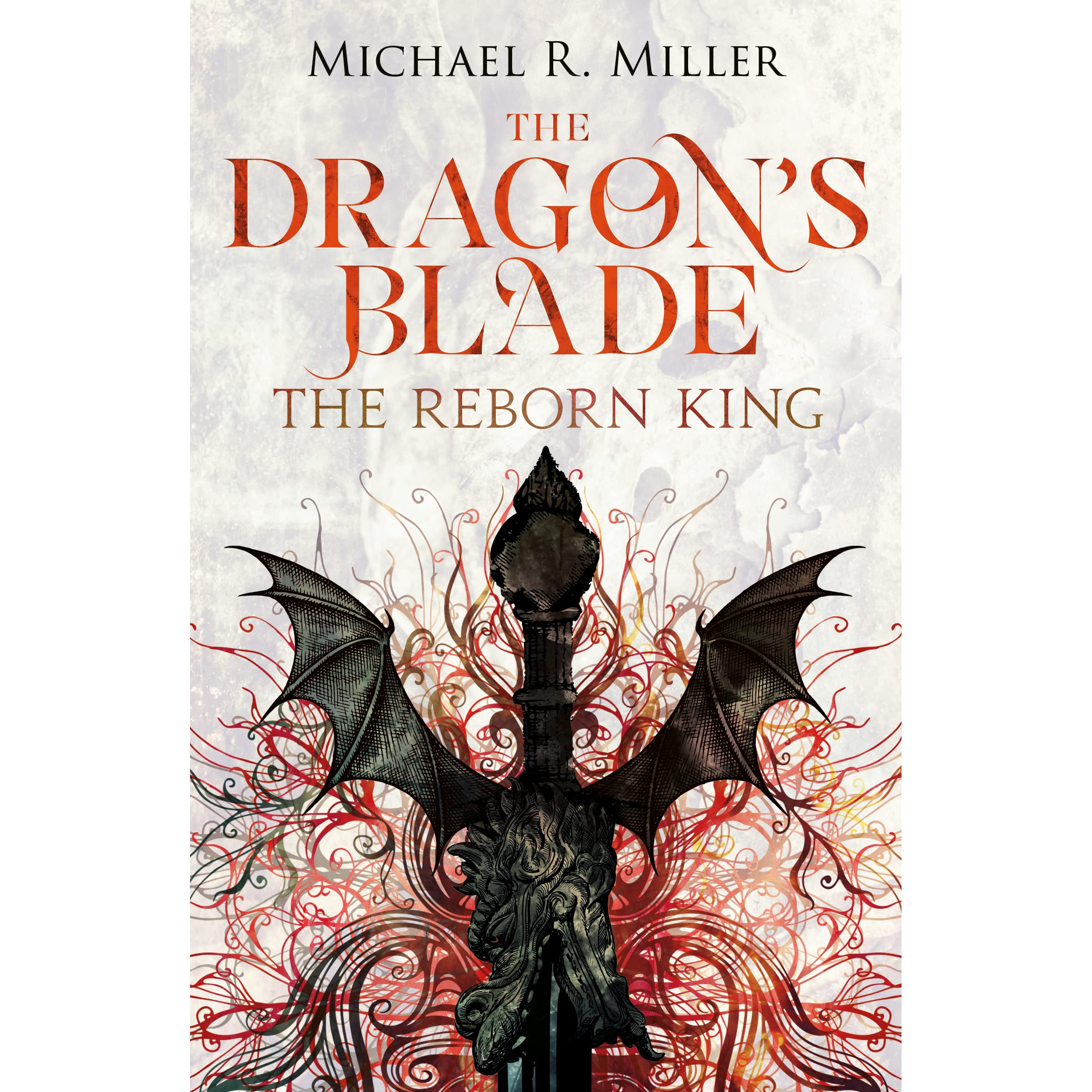 The Reborn King (The Dragon's Blade, #1) by Michael R  Miller