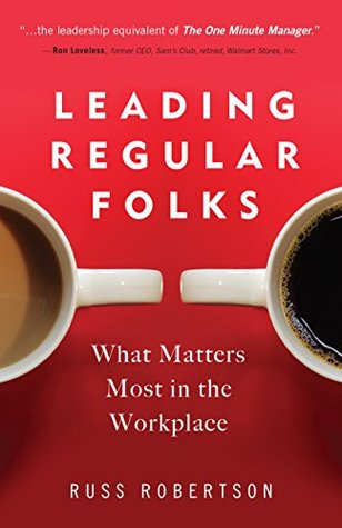 Leading Regular Folks: What Matters Most in the Workplace