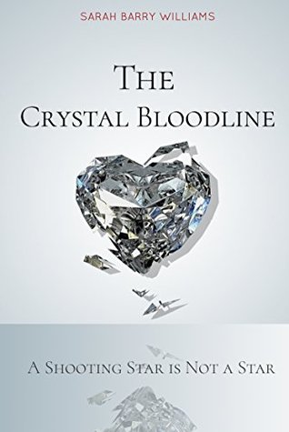 The Crystal Bloodline:: A Shooting Star is Not a Star