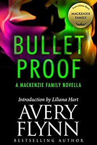 Bullet Proof (B-Squad, #0.5; The MacKenzie Family, #10.3)