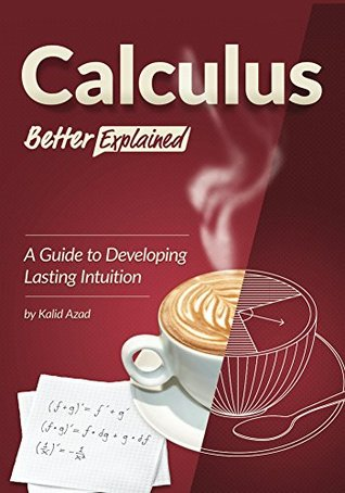 Calculus, Better Explained by Kalid Azad