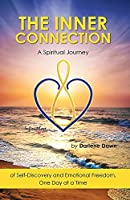 The Inner Connection: A Spiritual Journey of Self-Discovery and Emotional Freedom, One Day at a Time