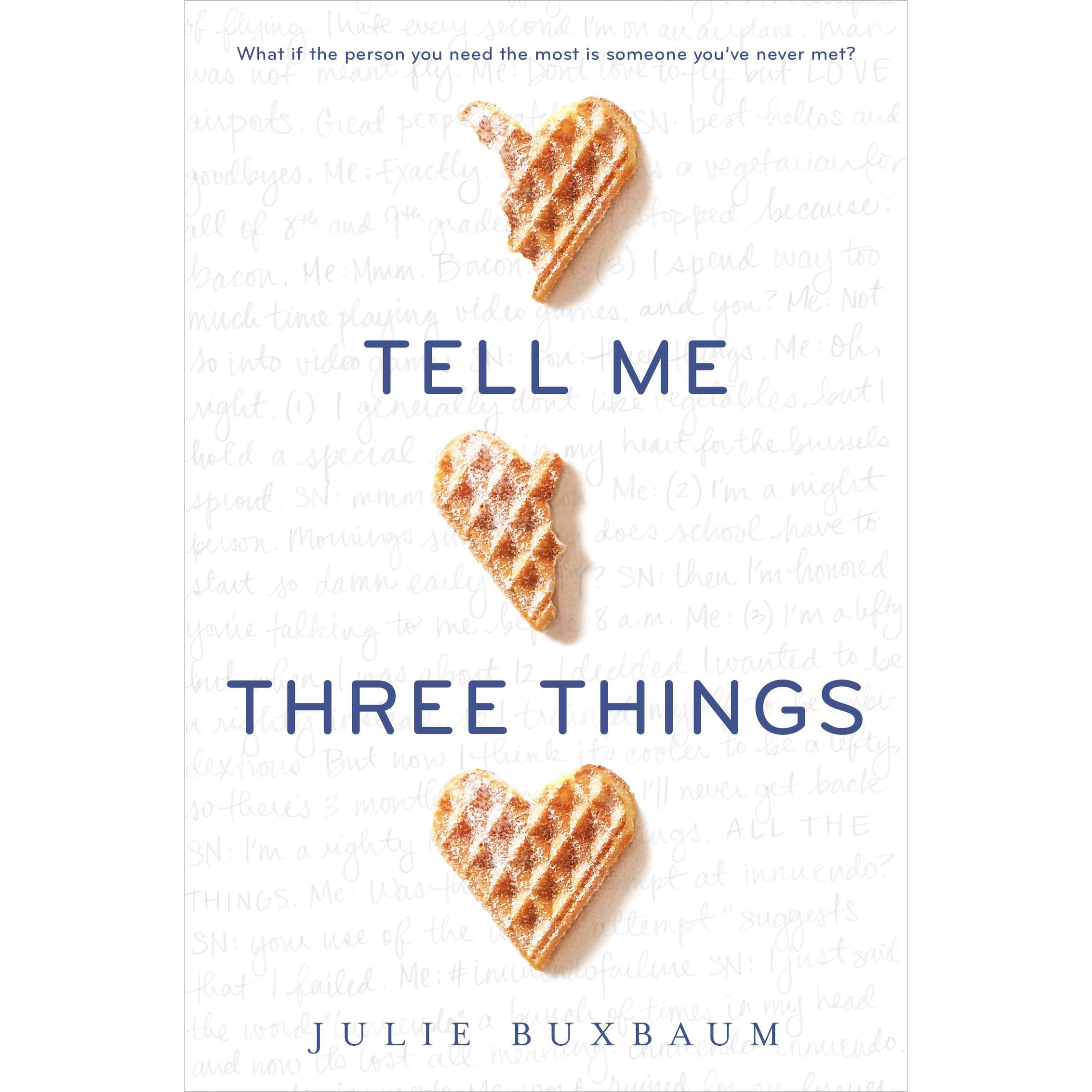 cf6cd2d25 Tell Me Three Things by Julie Buxbaum