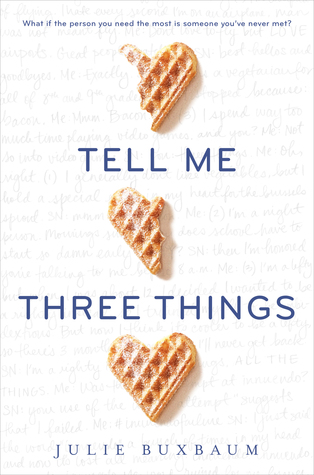 Tell Me Three Things by Julie Buxbaum