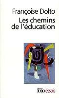 Les chemins de l'éducation (Folio essais)