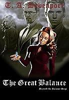 The Great Balance: Beyond the Balance Saga (The Great Balance Book One 1)
