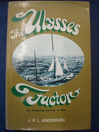 The Ulysses Factor: The Exploring Instinct in Man