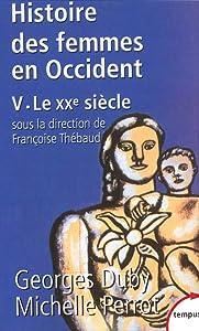 Histoire des femmes en Occident 5, Le XXe siècle