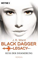 Kuss der Dämmerung (Black Dagger Legacy, #1)