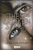 These Broken Stars. Lilac und Tarve