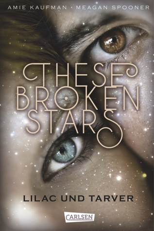 These Broken Stars. Lilac und Tarve by Amie Kaufman