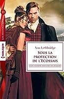 Sous la protection de l'Ecossais : Série Passions dans les Highlands (Passion dans les Highlands t. 2)
