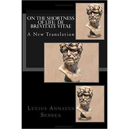 On The Shortness Of Life By Seneca