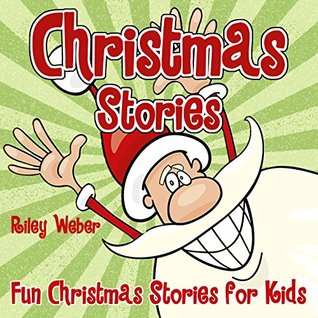 Christmas Stories: Fun Christmas Stories for Kids (Christmas Books for Children)