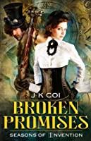 Broken Promises (Seasons of Invention, #2)