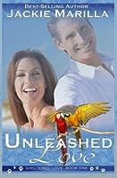 Unleashed Love (Sheltered Love #1)