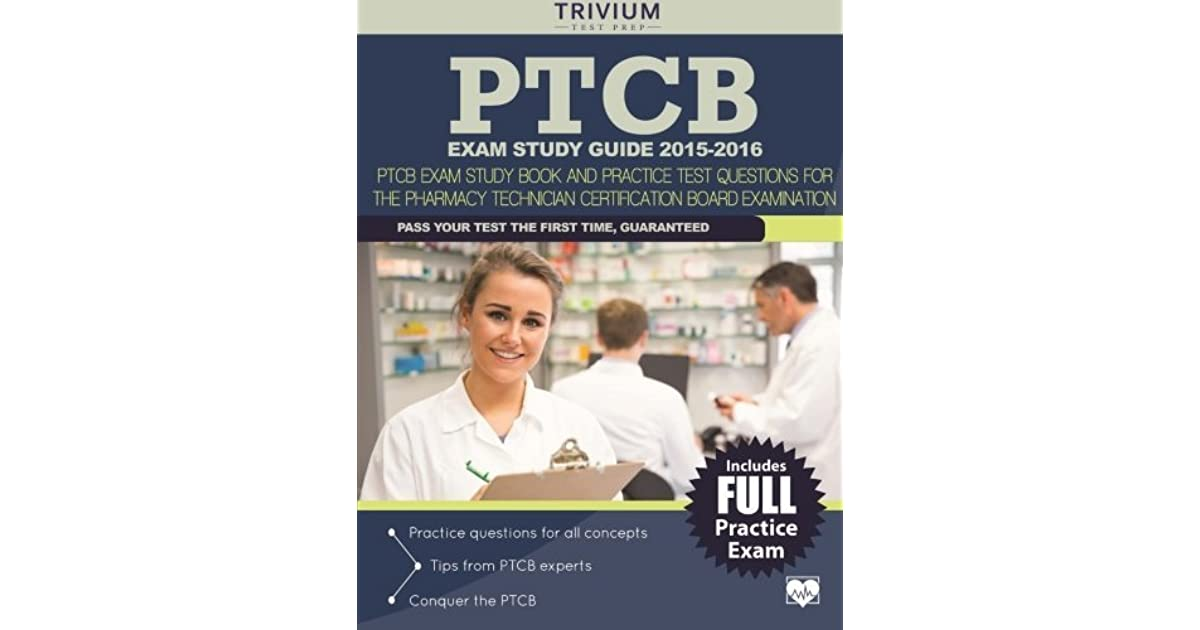 Ptcb Exam Study Guide 2015 2016 Ptcb Exam Study Book And Practice