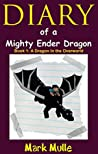 Diary of a Mighty Ender Dragon: Book 1: A Dragon in the Overworld ebook review