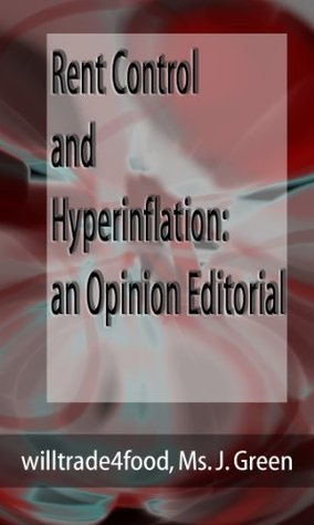 Rent Control and Hyper-Inflation An Opinion Editorial