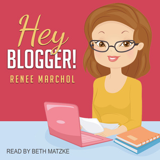 Hey Blogger! by Renee Marchol