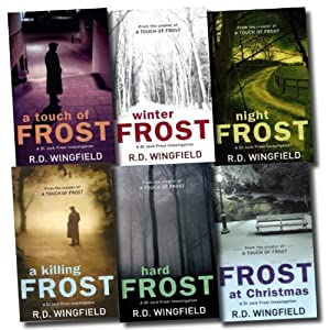 Frost at Christmas / A Touch of Frost / Night Frost / Hard Frost / Winter Frost / A Killing Frost (DI Jack Frost #1-6)